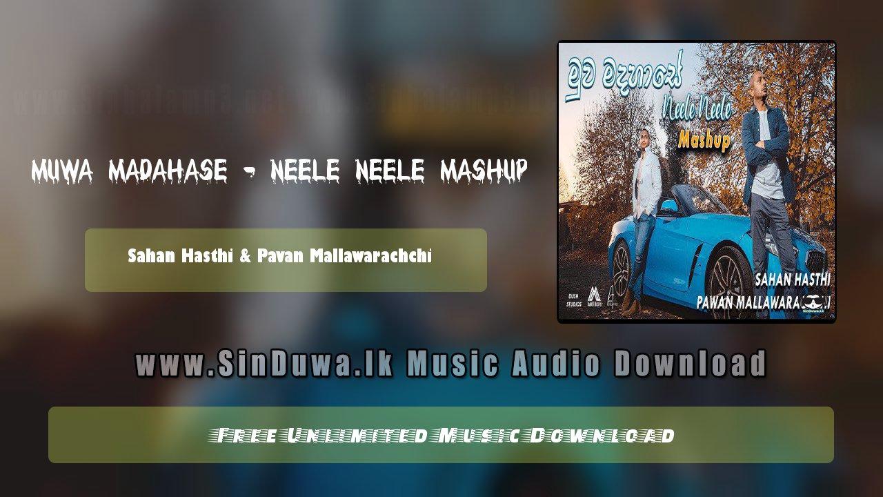 Muwa Madahase - Neele Neele Mashup